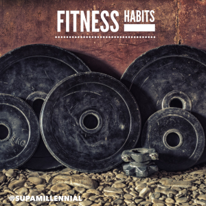 Fitness habits for Health and Wealth