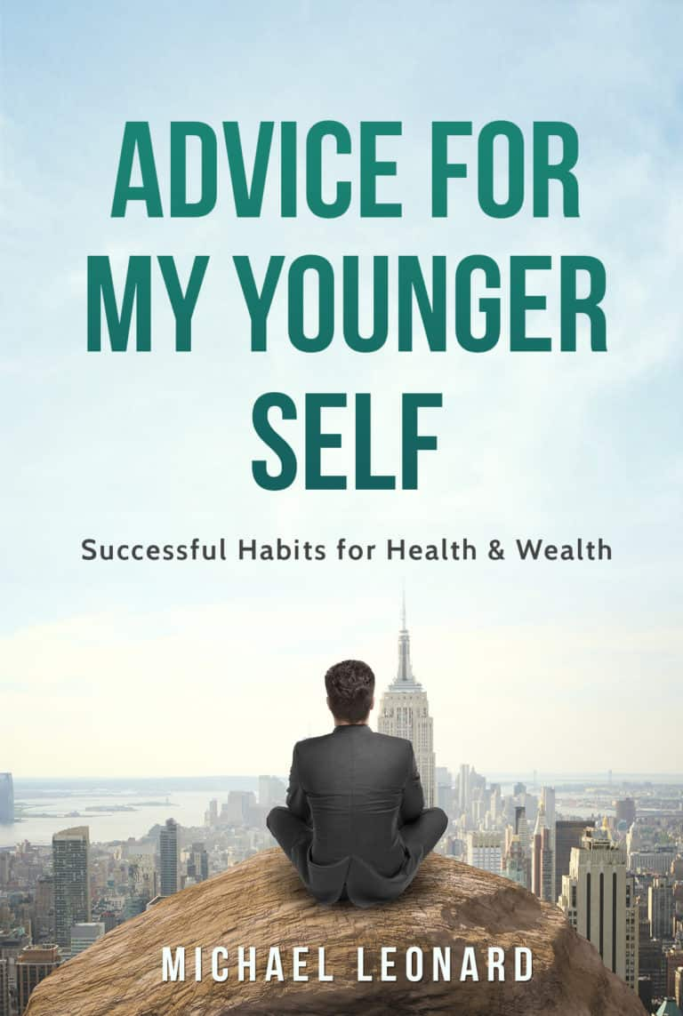 Advice For My Younger Self - Successful Habits for Health and Wealth