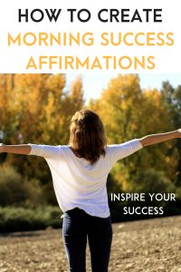 Positive morning affirmations that will make you inspired. Use these law of attraction affirmations for men and women to start the day with positive energy as part of a great morning routine. And a free printable! #affirmations #lawofattraction #loa #morningroutine #morningrituals