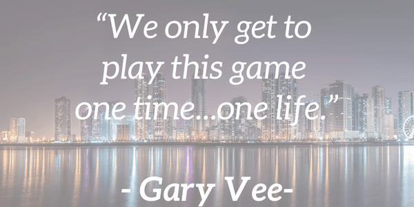 Gary Vaynerchuk Quote on Life