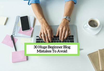 Beginner Blogger Tips: How to Avoid These Huge Mistakes