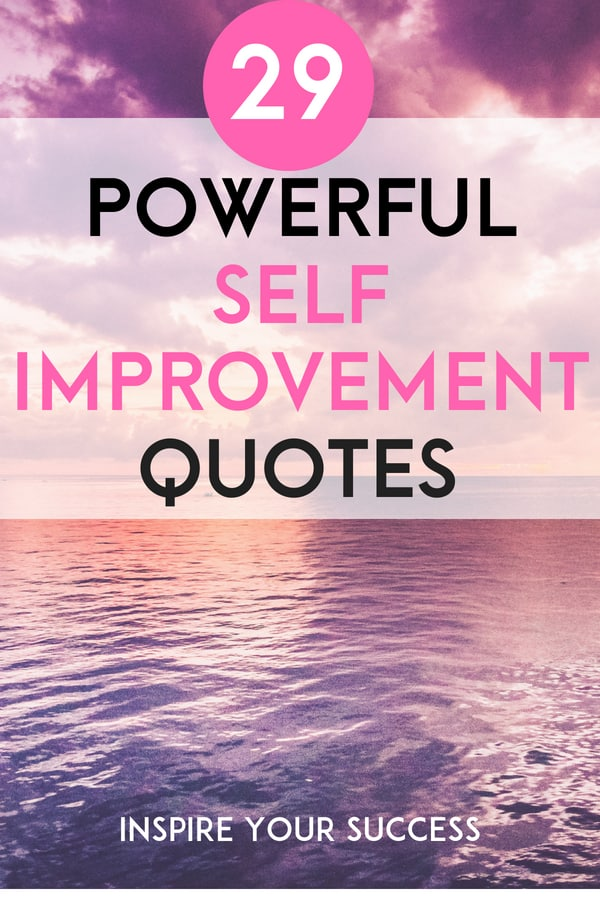 I love the powerful self improvement quotes. I get so inspired and motivated reading these! #personaldevelopment #motivation #success #inspirationalquotes #motivationalquotes #successquotes