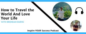 Brendan Burns Podcast (Inspire Your Success)