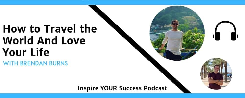 Brendan Burns Podcast (Inspire Your Success)