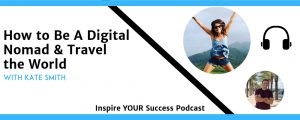 Kate Smith Podcast (Inspire Your Success)