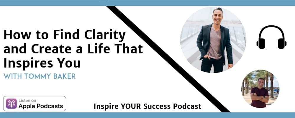 Tommy Baker Podcast - Inspire Your Success