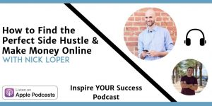 Nick Loper - Inspire Your Success Podcast