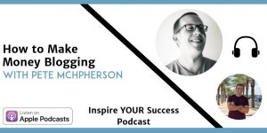Pete McPherson - Inspire Your Success Podcast