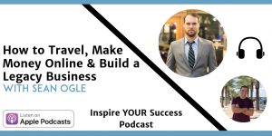 Sean Ogle - Inspire Your Success Podcast