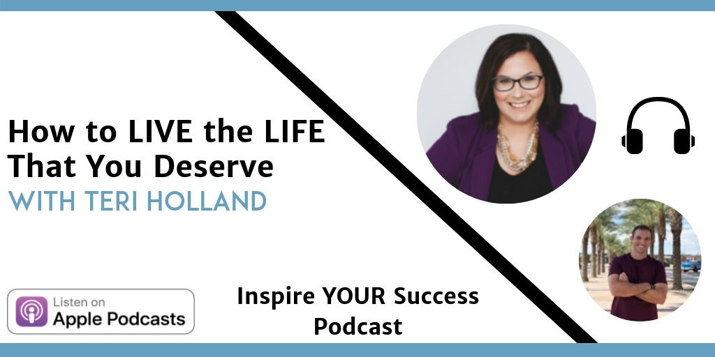 Teri Holland - Inspire Your Success Podcast