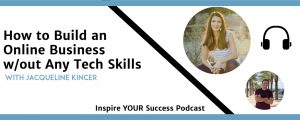 Jacqueline Kincer - Inspire Your Success Podcast