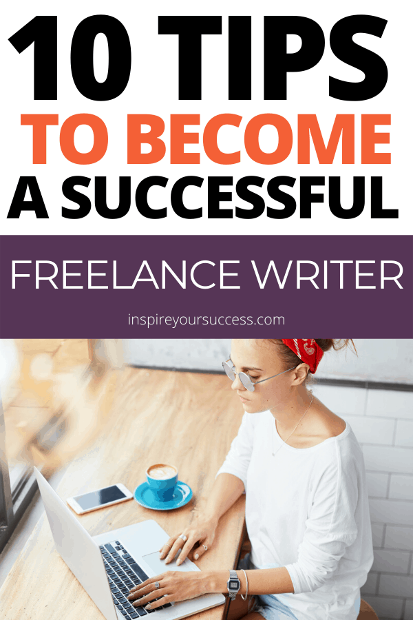10 tips to become a successful freelance writer