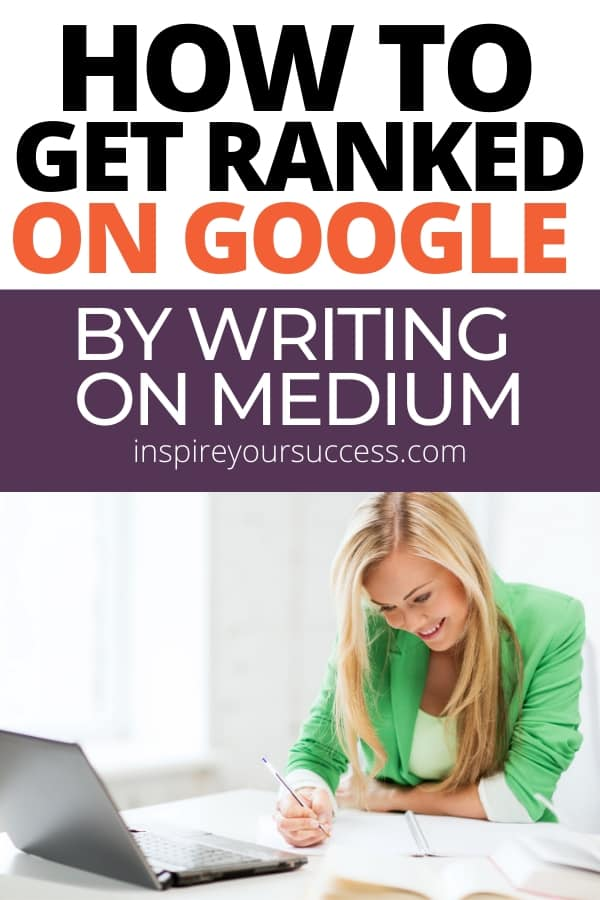 get ranked on google by writing on medium