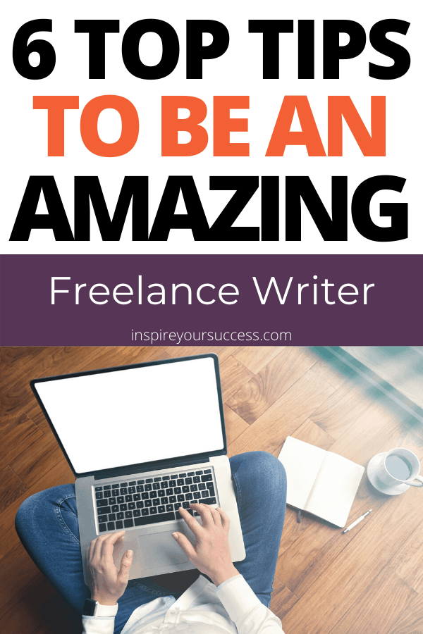how to be an amazing freelance writer