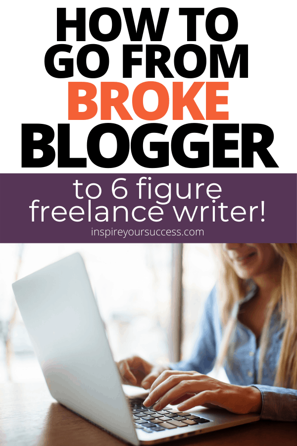 how to go from broke blogger to successful freelance writer
