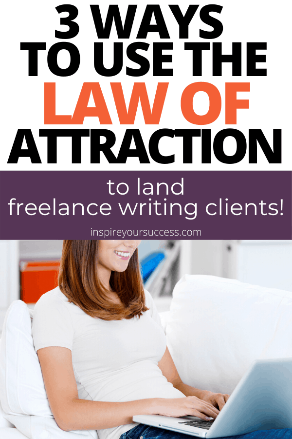how to use the law of attraction to land writing clients